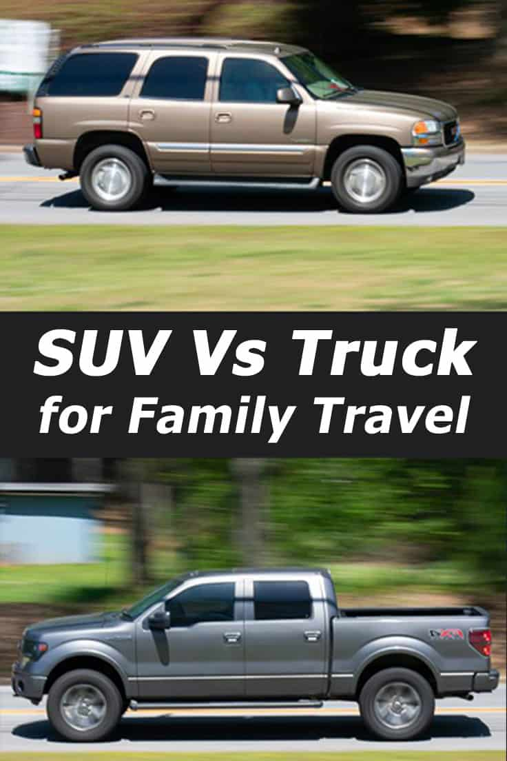 SUV Vs Truck for family travel - which is better? Assessing the pros and cons of trucks and SUV's in this post.