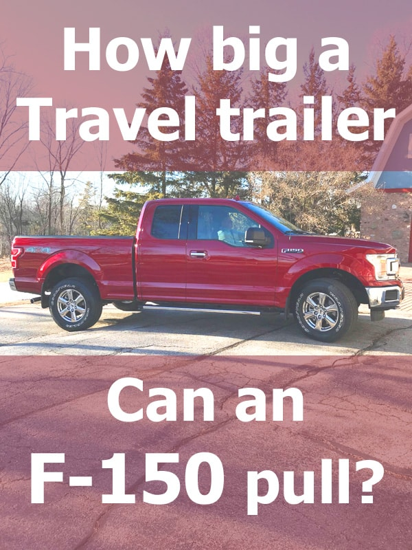 what size travel trailer can a ford f-150 tow?