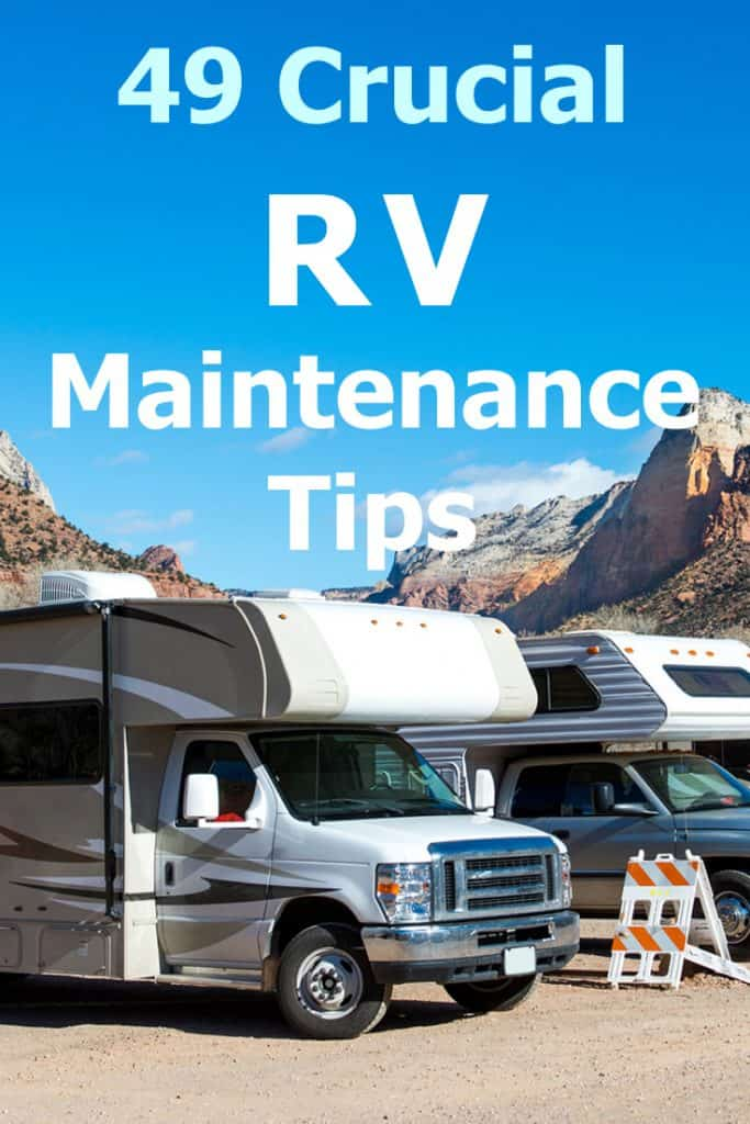 49 crucial RV Maintenance Tips that will help you save time, money and heartache. Learn how to care for your motorhome, 5th wheel and travel trailer - effectively and with ease.
