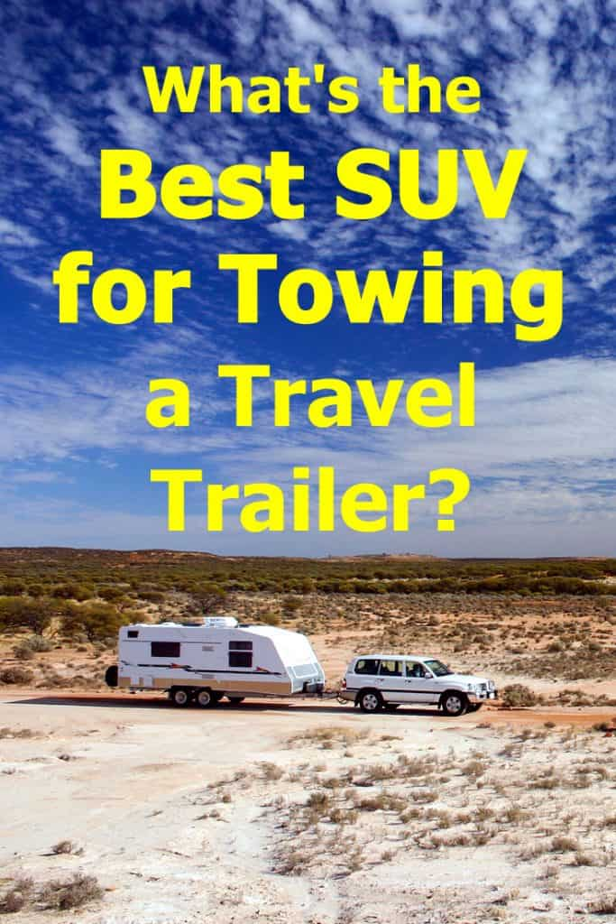 Best Midsize Suv Towing >> What S The Best Suv For Towing A Travel Trailer Inc Six