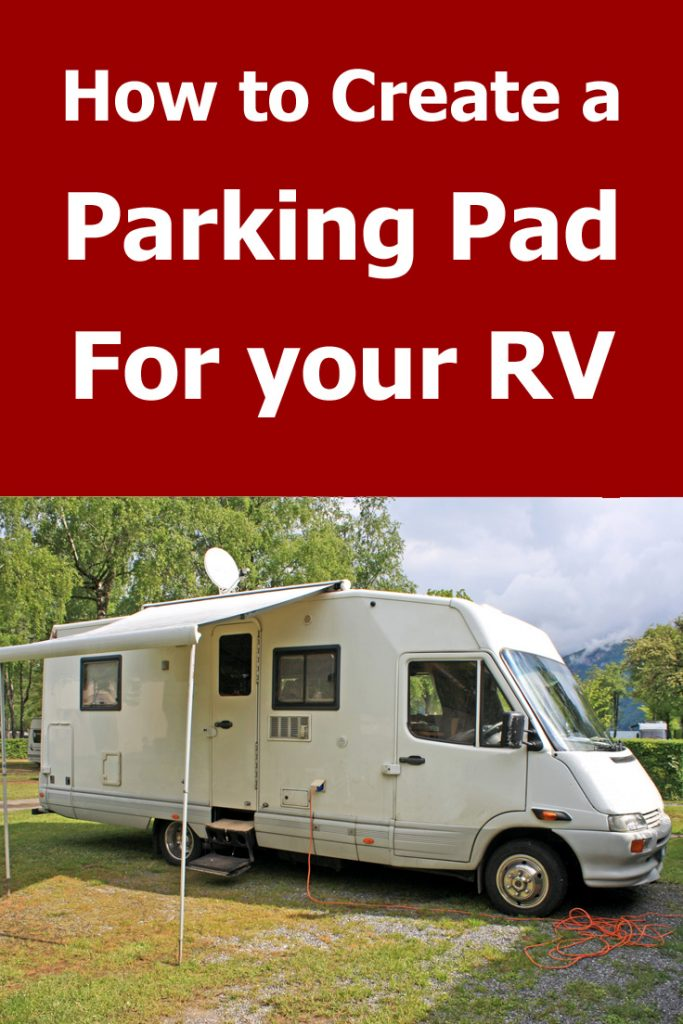 How to create a parking pad for your RV at home. Save money and keep you RV close to you with this plan for a backyard parking pad - in 5 steps.