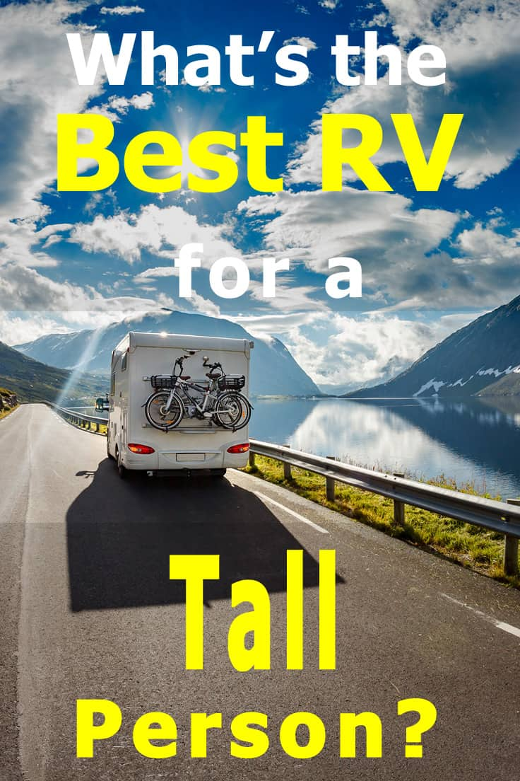 What's the Best RV for a Tall Person? - Vehicle HQ