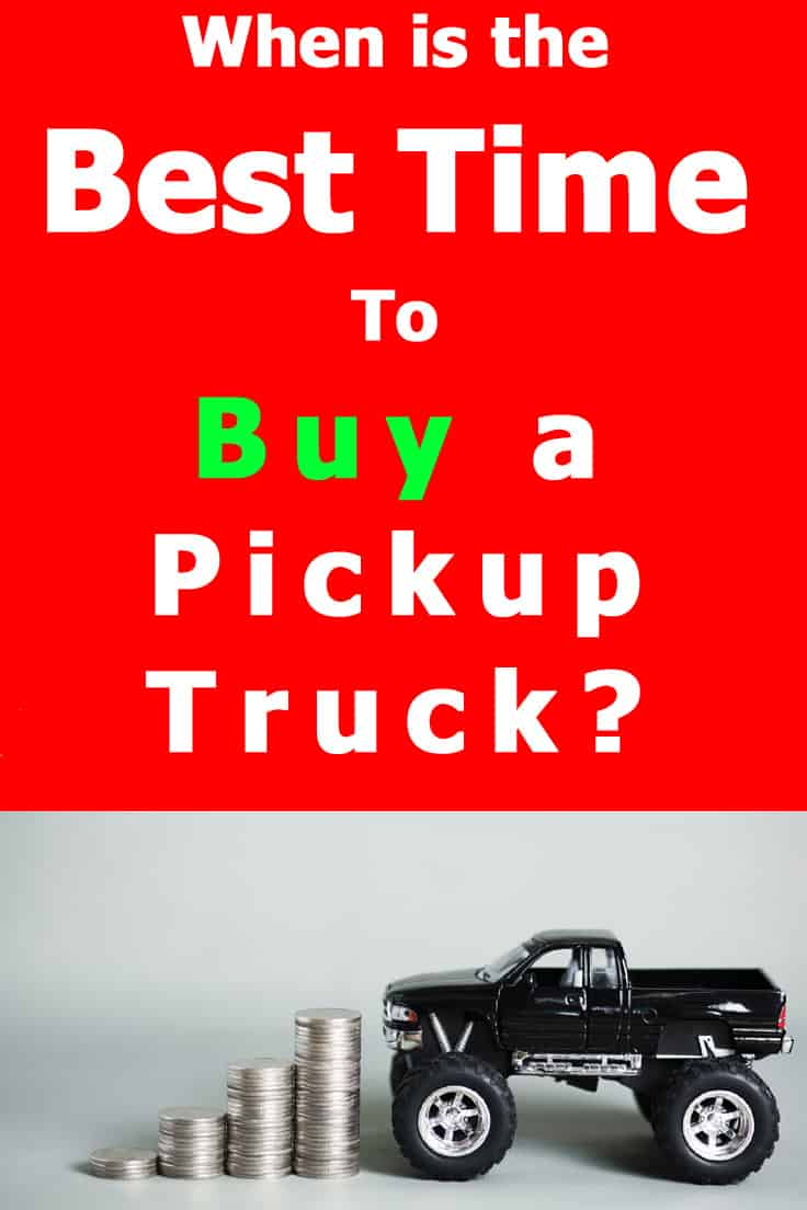 When's the best time to buy a pickup truck? One month is better than the others. And so is one day in the week.