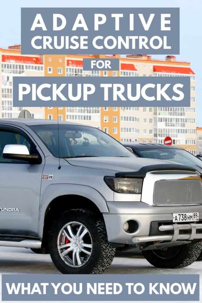 Adaptive Cruise Control For Pickup Trucks What You Need To