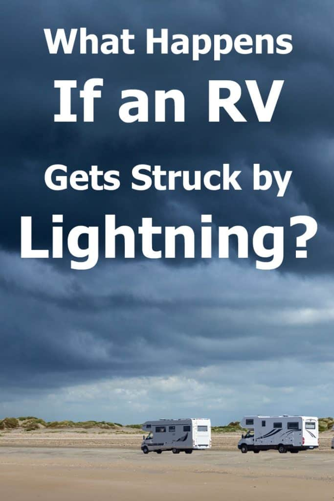 What happens if an RV gets struck by lightning? Here's a detailed guide which explains how to survive a lightning storm in an RV
