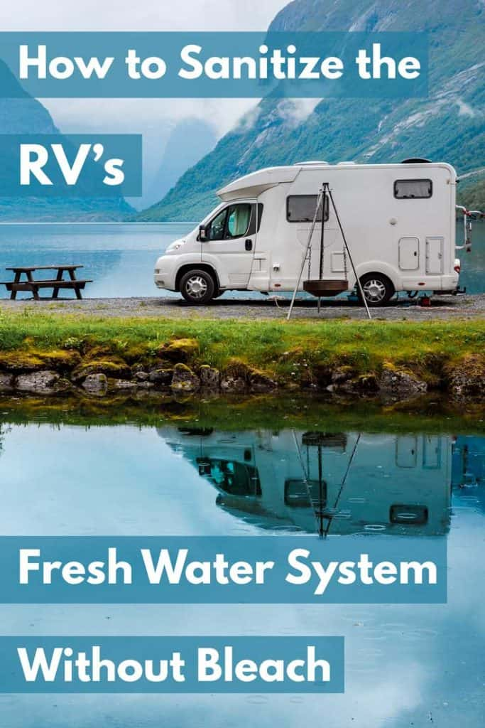 How To Sanitize The RV's Fresh Water System Without Bleach