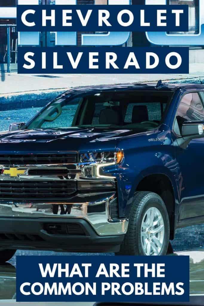 Chevrolet Silverado: What are the Common Problems?