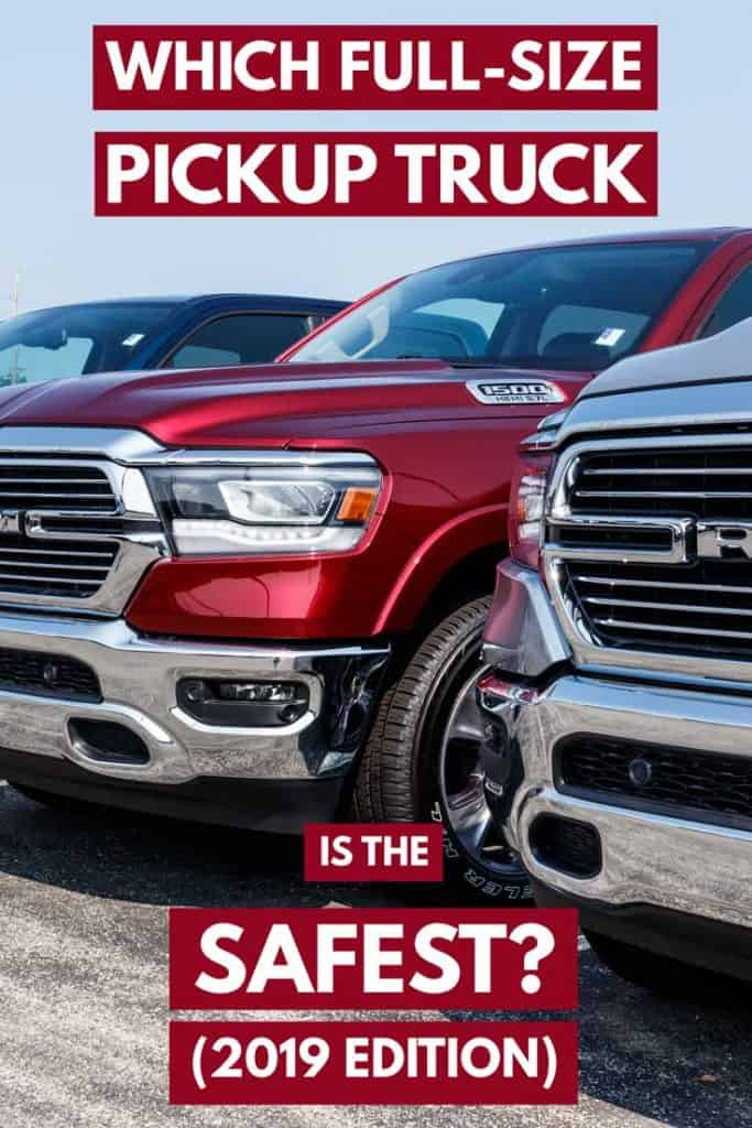 Which Full-Size Pickup Truck is the Safest? (2019 edition)