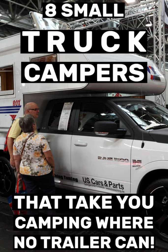8 Small Truck Campers That Take You Camping Where No Trailer Can