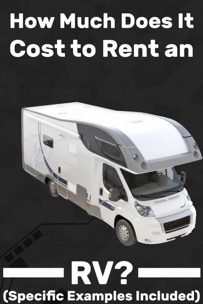How Much Does It Cost to Rent an RV? (Specific Examples Included)