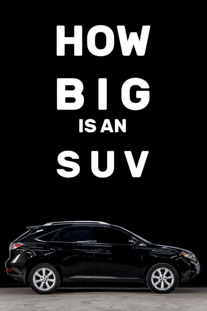 How Big Is An SUV