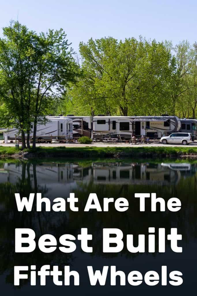 What Are The Best Built Fifth Wheels