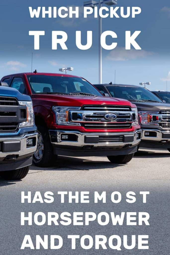 Which Pickup Truck has the Most Horsepower and Torque?