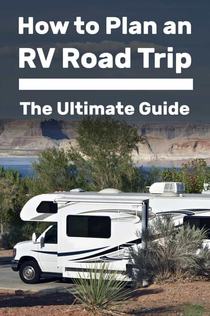 How to Plan an RV Road Trip- the Ultimate Guide